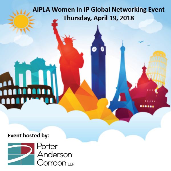 2018 AIPLA Women in IP Global Networking Event hosted by Potter Anderson